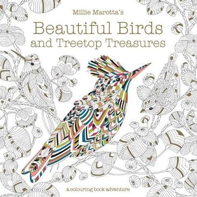 Millie Marotta's Beautiful Birds and Treetop Treasures - A colouring book adventure (Paperback): Millie Marotta