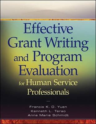 Effective Grant Writing and Program Evaluation for Human Service Professionals (Electronic book text, 1st edition): Francis...