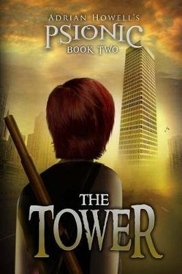 Psionic Book Two - The Tower (Paperback): Adrian Howell