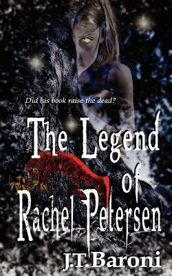 The Legend of Rachel Petersen (Paperback): J T Baroni