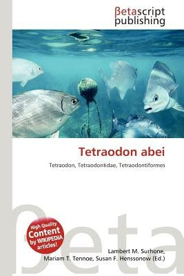 Tetraodon abei (Paperback): Lambert M. Surhone, Mariam T. Tennoe, Susan F. Henssonow