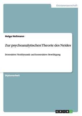 Zur Psychoanalytischen Theorie Des Neides (German, Paperback): Helga Hollmann