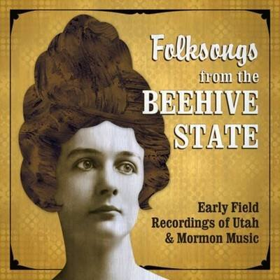 Folksongs from the Beehive State - Early Field Recordings of Utah & Mormon Music (DVD): Elaine Thatcher, Randy Williams