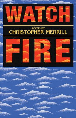 Watch Fire (Paperback): Christopher Merrill