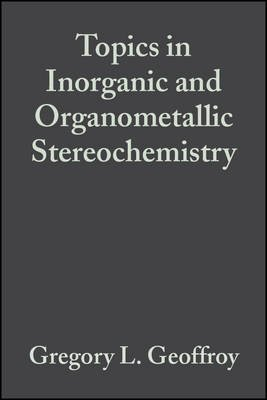 Topics in Inorganic and Organometallic Stereochemistry - Topics in Stereochemistry, Volume 12 (Electronic book text, 1st...