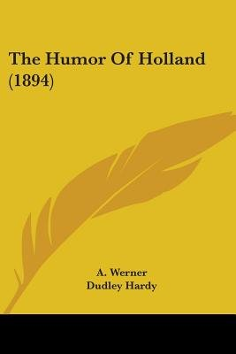 The Humor of Holland (1894) (Paperback): Dudley Hardy