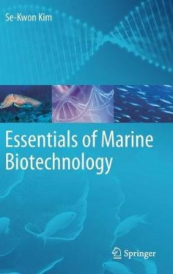 Essentials of Marine Biotechnology (Hardcover, 1st ed. 2019): Se-Kwon Kim
