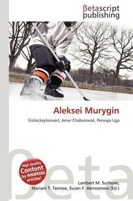 Aleksei Murygin (English, German, Paperback): Lambert M. Surhone, Mariam T. Tennoe, Susan F. Henssonow