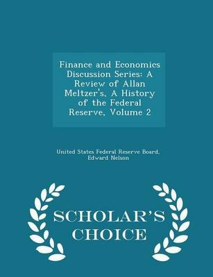 Finance and Economics Discussion Series - A Review of Allan Meltzer's, a History of the Federal Reserve, Volume 2 -...