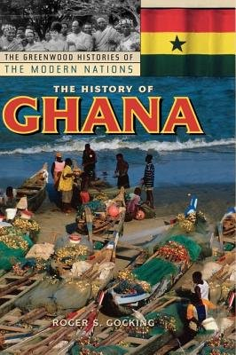 The History of Ghana (Electronic book text): Roger S. Gocking