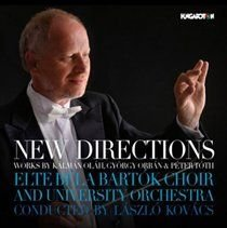 Various Artists - New Directions (Works By Kálmán Oláh, Gyorgy Orban & Peter Toth) (CD): Elte Béla Bartók Choir, Various...