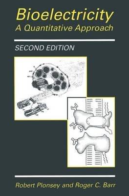 Bioelectricity (Paperback): Robert Plonsey, Roger C. Barr