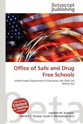 Office of Safe and Drug Free Schools (Paperback): Lambert M. Surhone, Mariam T. Tennoe, Susan F. Henssonow