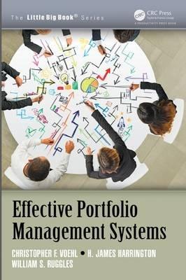 Effective Portfolio Management Systems (Paperback): Christopher F. Voehl, H. James Harrington, William S. Ruggles