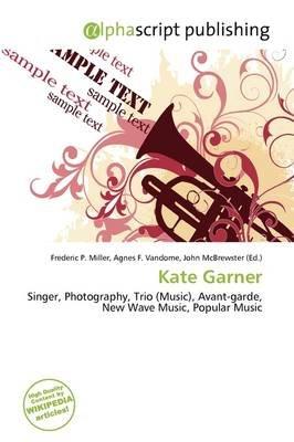 Kate Garner (Paperback): Frederic P. Miller, Agnes F. Vandome, John McBrewster