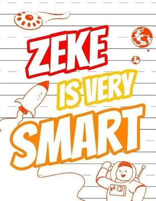 Zeke Is Very Smart - Primary Writing Tablet for Kids Learning to Write, Personalized Book with Child's Name for Boys, 65...