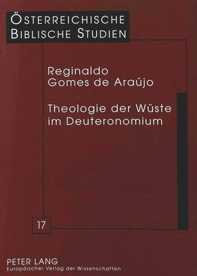 Theologie Der Wueste Im Deuteronomium (German, Paperback): Reginaldo Gomes De Araujo