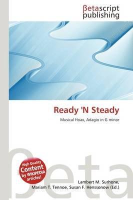 Ready 'n Steady (Paperback): Lambert M. Surhone, Mariam T. Tennoe, Susan F. Henssonow