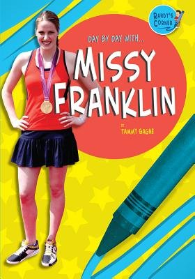 Day by Day With... Missy Franklin (Hardcover): Tammy Gagne