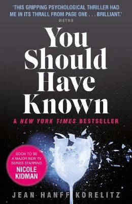 You Should Have Known (Paperback, Main): Jean Hanff Korelitz