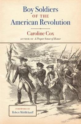 Boy Soldiers of the American Revolution (Hardcover): Caroline Cox