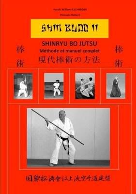 Shinryu BO-Jutsu (French, Paperback): Adolphe SCHNEIDER