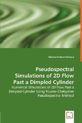 Pseudospectral Simulations of 2D Flow Past a Dimpled Cylinder - Numerical Simulations of 2D Flow Past a Dimpled Cylinder Using...