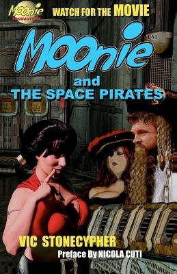 Moonie and the Space Pirates (Paperback): MR Vic Stonecypher