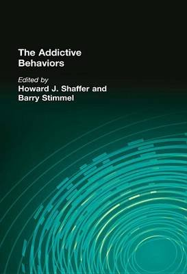 The Addictive Behaviors (Electronic book text): Howard J. Shaffer, Barry Stimmel