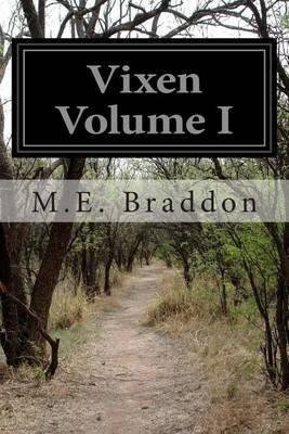 Vixen Volume I (Paperback): M. E. Braddon