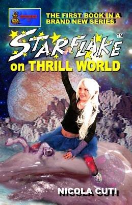 Starflake on Thrill World (Paperback): Nicola Cuti