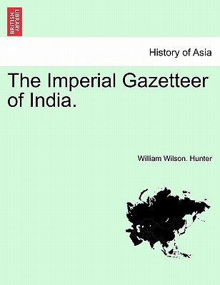 The Imperial Gazetteer of India. (Paperback): William Wilson Hunter