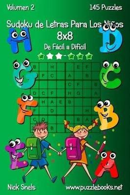 Sudoku de Letras Para Los Ninos 8x8 - de Facil a Dificil - Volumen 2 - 145 Puzzles (Spanish, Paperback): Nick Snels
