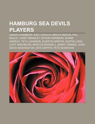 Hamburg Sea Devils Players - Dwain Chambers, Eric Crouch, Brock Berlin, Phil Bogle, Casey Bramlet, Byron Hardmon, Shane Andrus,...