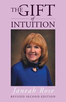 The Gift of Intuition (Electronic book text): Janeah Rose