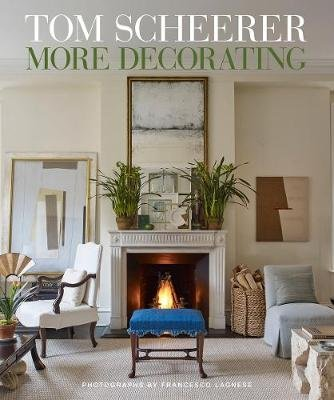 Tom Scheerer: More Decorating (Hardcover):