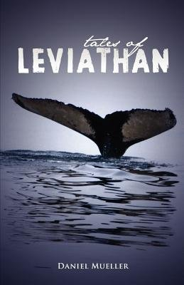 Tales of Leviathan (Paperback): Daniel G. Mueller