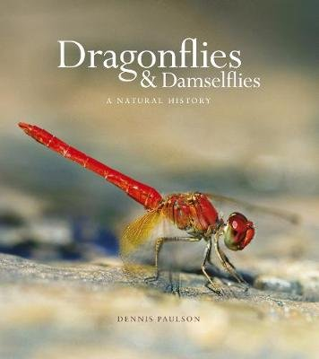 Dragonflies & Damselfies - A natural history (Hardcover): Dennis Paulson