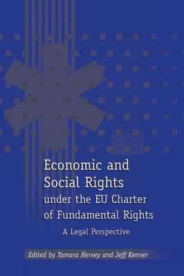 Economic and Social Rights Under the EU Charter of Fundamental Rights (Paperback, New Ed): Tamara Hervey, Jeff Kenner