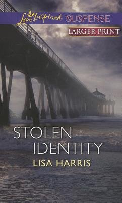 Stolen Identity (Large print, Paperback, large type edition): Lisa Harris