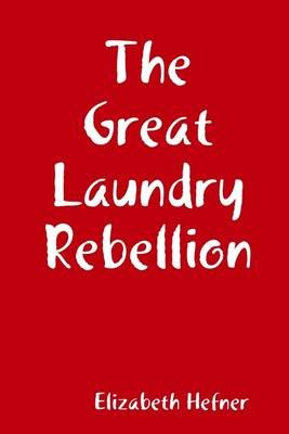 The Great Laundry Rebellion (Electronic book text): Elizabeth Hefner