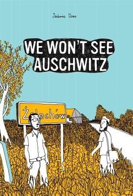 We Won't See Auschwitz (Paperback, New): Jeremie Dres