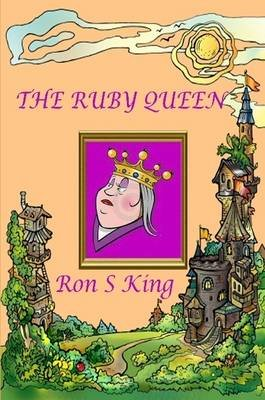 The Ruby Queen (Paperback): Ron S King