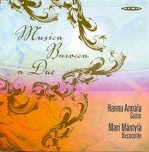 Various Artists - Musica Barocca a Due (CD): Hannu Annala, Mari Mäntylä, Antonio Vivaldi, Adam Falckenhagen, Johann Sebastian...