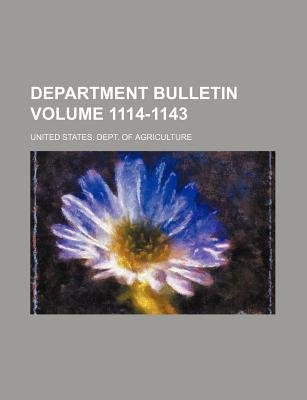Department Bulletin Volume 1114-1143 (Paperback): United States Department of Agriculture