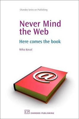 Never Mind the Web (Electronic book text): Miha Kovac