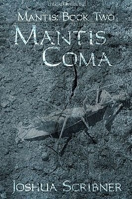 Mantis Coma (Electronic book text): Joshua Scribner