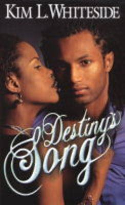 Destiny's Song (Paperback): Kim L. Whiteside