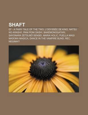 Shaft - Ef - A Fairy Tale of the Two, L'Odyssee de Kino, Natsu No Arashi!, Pani Poni Dash!, Bakemonogatari, Sayonara...
