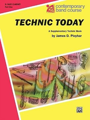 Technic Today: B Flat Bass Clarinet, Part 1 (Sheet music): James D. Ployhar